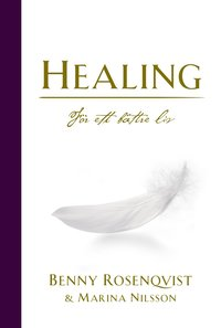 Healing : f�r ett b�ttre liv (pocket)