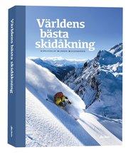 Världens bästa skidåkning : 4 världsdelar – 14 länder – 36 skidområden