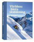 V�rldens b�sta skid�kning-�ka skidors guide till v�rldens b�sta skid�kning