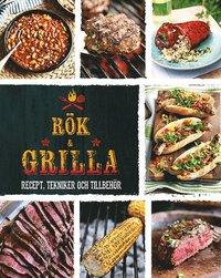 R�k & grilla : Recept, tekniker och tillbeh�r (inbunden)