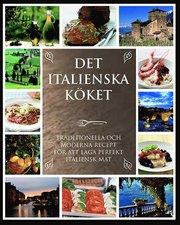 Det italienska köket : de bästa traditionella och moderna recepten