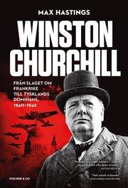 Winston Churchill : från slaget om Frankrike till Tysklands dominans 1940-1942