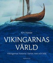 Vikingarnas värld : Vikingarnas historia i kartor text och bilder