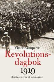 Revolutionsdagbok 1919 : skratta och gråta på samma gång