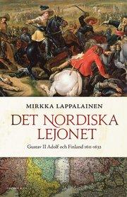 Det nordiska lejonet : Gustav II Adolf och Finland 1611-1632