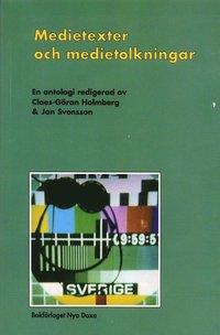 Medietexter Och Medietolkningar : L�sningar Av Massmediala Texter (h�ftad)