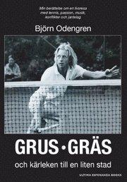 Grus gräs och kärleken till en liten stad : min berättelse om en livsresa med tennis passion musik konflikter och jantelag