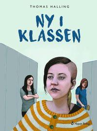 Ny i klassen / Thomas Halling ; omslag: Elisabeth Widmark