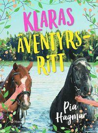 Klaras äventyrsritt / Pia Hagmar ; bearbetning: Ann Lewenhaupt