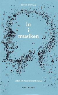 In I Musiken : Om Musik Och Medvetande (pocket)