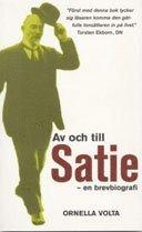 Av Och Till Satie : En Brevbiografi