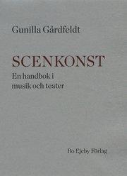 Scenkonst : en handbok i musik och teater