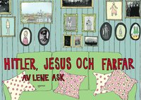 Hitler, Jesus och farfar (inbunden)