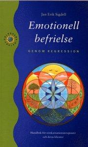 Emotionell Befrielse Genom Regression : Handbok För Reinkarnationsterapeute