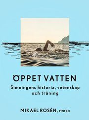 Öppet vatten : simningens historia vetenskap och träning