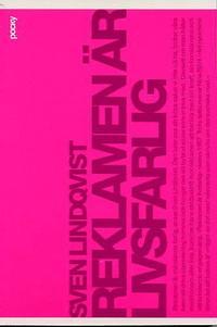 Reklamen �r Livsfarlig : En Stridsskrift (pocket)