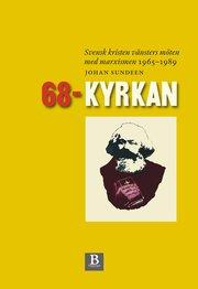68-kyrkan : svensk kristen vänsters möten med marxismen 1965-1989