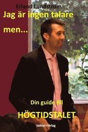Jag är ingen talare men : Din guide till Högtidstalet