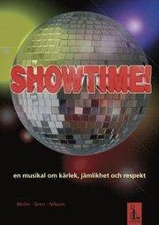 Showtime! : en musikal om kärlek jämlikhet och respekt (manus – nothäfte)