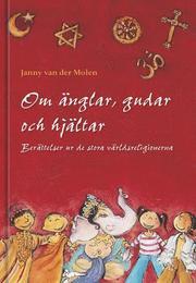 Om änglar gudar och hjältar : berättelser ur de stora världsreligionerna