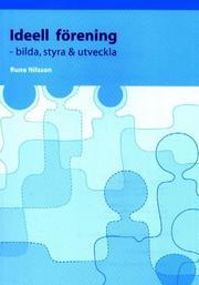 Ideell förening : bilda styra & utveckla