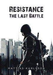 Resistance. The last battle