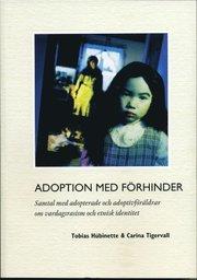 Adoption med förhinder : samtal med adopterade och adoptivföräldrar om vardagsrasism och etnisk identitet