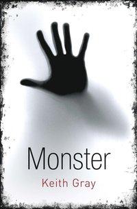Monster / Keith Gray ; översättning: Maria Fröberg