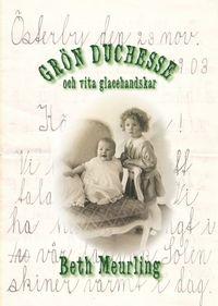 Grön duchesse och vita glacéhandskar / Beth Meurling