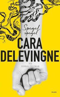 Spegel, spegel / Cara Delevingne med Rowan Coleman ; översättning: ann Margret Forsström