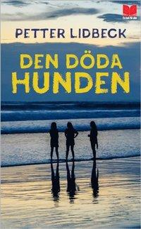 Den döda hunden / Petter Lidbeck ; efterord av Maria Björsell