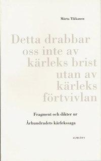 Fragment och dikter ur �rhundradets k�rlekssaga (pocket)