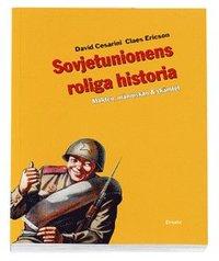 Sovjetunionens roliga historia : Makten, m�nniskan & sk�mtet (pocket)
