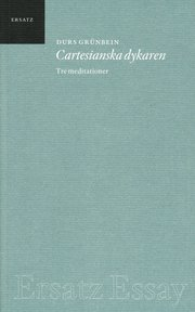 Cartesianska dykaren : tre meditationer