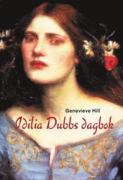 Idilia Dubbs Dagbok (inbunden)