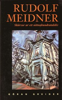 Rudolf Meidner : sk�rvor ur ett nittonhundratlasliv (inbunden)