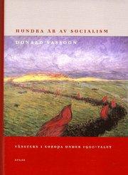 Hundra År Av Socialism : Vänstern I Europa Under 1900-Talet