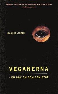 Veganerna -en bok om dom som st�r (inbunden)