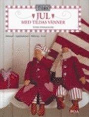 Jul med Tildas v�nner - s�mnad, applikationer, m�lning, kort (inbunden)