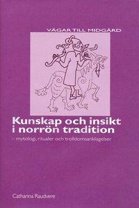 Kunskap och insikt i norr�n tadition (inbunden)