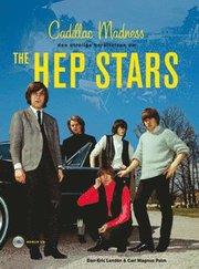 Cadillac Madness – den otroliga berättelsen om The Hep Stars