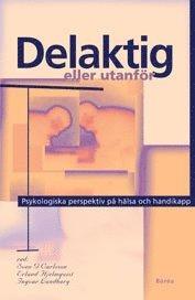 Delaktig eller utanf�r : psykologiska perspektiv p� h�lsa och handikapp (h�ftad)