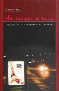 N�r kunden �r kung : effekter av en transnationell ekonomi (h�ftad)