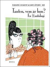 Tanten, vem �r hon?: en (t)antologi