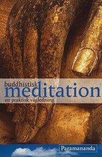 Buddhistisk meditation : en praktisk v�gledning (h�ftad)