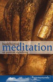 Buddhistisk meditation : en praktisk vägledning