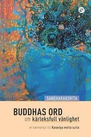Buddhas ord om kärleksfull vänlighet : en kommentar till Karaniya metta sutta