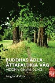 Buddhas ädla åttafaldiga väg : vision och omvandling