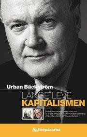 Länge leve kapitalismen : en bok om marknadsekonomin och aktieplaceringar mellan eufori och domedag – från Adam Smith till Warren Buffett