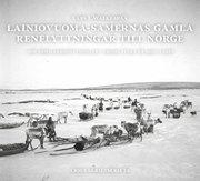 Lainiovuoma-samernas gamla renflyttningar till Norge: om sommarbosättningar (inbunden)